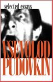 Vsevolod Pudovkin : Selected Essays, Taylor, Richard and Pudovkin, Vsevolod, 1905422237