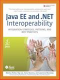 Java EE and . NET Interoperability : Integration Strategies, Patterns, and Best Practices, Fisher, Marina and Sharma, Sonu, 0131472232