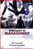 Spirituality in Management : Means or End?, Chakraborty, S. K. and Chakraborty, Debangshu, 0195692233