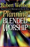 Planning Blended Worship, Robert Webber, 0687032237