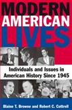 Modern American Lives, Browne, Blaine T. and Cottrell, Robert C., 0765622238