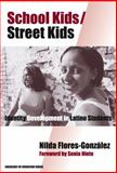 School Kids/Street Kids : Identity Development in Latino Students, Flores-Gonzalez, Nilda, 0807742236