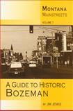 A Guide to Historic Bozeman, Jim Jenks, 0972152237