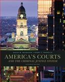 America's Courts and the Criminal Justice System, Neubauer, David W. and Fradella, Henry F., 128506223X