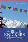 The Blue Knickers of Happiness, helen eveleigh, 145251223X