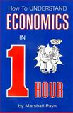 How to Understand Economics in 1 Hour, Marshall Payn, 1475142234