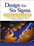 Design for Six Sigma in Technology and Product Development, Creveling, Clyde M. and Slutsky, Jeffrey Lee, 0130092231