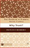 The Problem of Forming Social Capital : Why Trust?, Herreros, Francisco, 0230602231