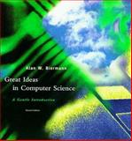 Great Ideas in Computer Science : A Gentle Introduction, Biermann, Alan W., 0262522233