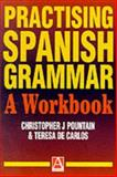 Practising Spanish Grammar, Christopher J. Pountain and Teresa de Carlos, 0340662239