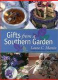 Gifts from a Southern Garden, Laura C. Martin, 0878332235