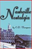 Nashville Nostalgia, E. D. Thompson, 0974432237