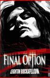 Final Option, Leighton Rockafellow, 0982662238