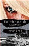 The Middle Aisle, Taylor Dean, 1480082236