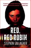Red, Red Robin, Stephen Gallagher, 149937223X