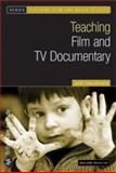 Teaching Film and TV Documentary, Benyahia, Sarah Casey, 1844572234