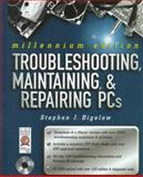 Troubleshooting, Maintaining and Repairing PCs, Millennium Edition, Bigelow, Stephen J., 0072122234