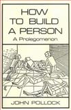 How to Build a Person : A Prolegomenon, Pollock, John, 0262512238