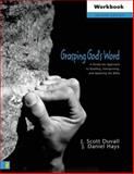 Grasping God's Word : A Hands-On Approach to Reading, Interpreting, and Applying the Bible, Duvall, J. Scott and Hays, J. Daniel, 0310262232