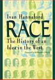 Race : The History of an Idea in the West, Hannaford, Ivan, 0801852234