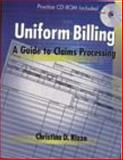 Uniform Billing : A Guide to Claims Processing, Rizzo, Christina D. and Green, Michelle E., 0827382235