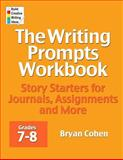 The Writing Prompts Workbook, Grades 7-8, Bryan Cohen, 0985482230