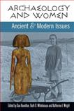 Archaeology and Women : Ancient and Modern Issues, , 159874223X