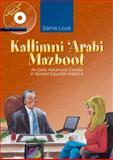 Kallimni 'Arabi Mazboot : An Early Advanced Course in Spoken Egyptian Arabic 4, Louis, Samia, 9774162234