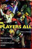 Players All : Performances in Contemporary Sport, Rinehart, Robert E., 0253212235