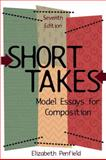 Short Takes : Model Essays for Composition, Penfield, Elizabeth, 0321072235