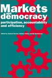 Markets and Democracy : Participation, Accountability and Efficiency, , 0521432235