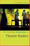 The Cambridge Introduction to Theatre Studies, Balme, Christopher B., 0521672236