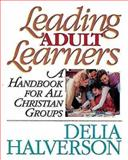 Leading Adult Learners, Delia Touchton Halverson, 0687002230