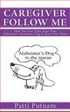 Caregiver Follow Me, Patti Putnam, 1477262237