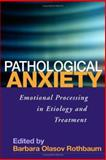 Pathological Anxiety 9781593852238