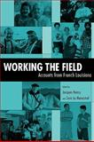 Working the Field : Accounts from French Louisiana, Henry, Jacques and Le Menestrel, Sara, 1604732237