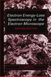 Electron Energy-Loss Spectroscopy in the Electron Microscope, Egerton, R. F., 0306452235