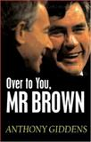 Over to You, Mr Brown, Giddens, Anthony, 0745642233