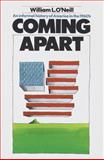 Coming Apart, William L. O'Neill, 0812962230