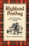 Highland Postbag : The Correspondence of Four MacDougall Chiefs, 1715-1865, Macdougall, Jean, 0856832235
