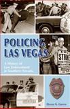 Policing Las Vegas, Dennis N. Griffin, 0929712234