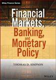 Financial Markets, Banking, and Monetary Policy, Thomas D. Simpson, 1118872231