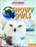 Snowy Owls, Ruth Owen, 1477702237