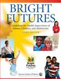 Bright Futures : Guidelines for Health Supervision of Infants, Children, and Adolescents, Hagan, Joseph F., Jr. and Duncan, Paula, 1581102232
