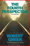 The Fourth Perspective, Robert Greer, 1583942238