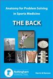 The Back : Anatomy for Problem Solving in Sports Medicine, Harris, Philip and Ranson, Craig, 1908062231