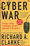 Cyber War, Richard A. Clarke and Robert Knake, 0061962244