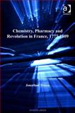 Chemistry Pharmacy and Revolution in France 1777-1809, Simon, Jonathan, 0754682242