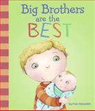 Big Brothers Are the Best, Fran Manushkin, 1404872248