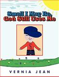 Small I May Be, God Still Uses Me, Vernia Jean, 1453522247